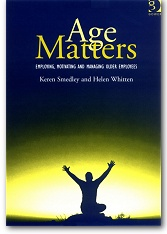 Age Matters - Employing, Motivating and Managing Older Employees